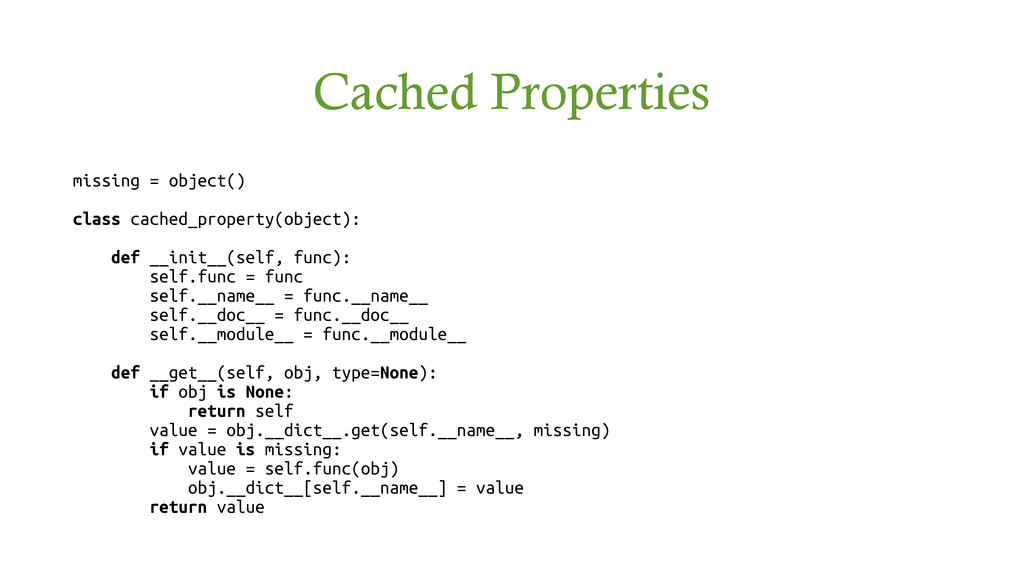 Cached Properties missing = object() class cach...