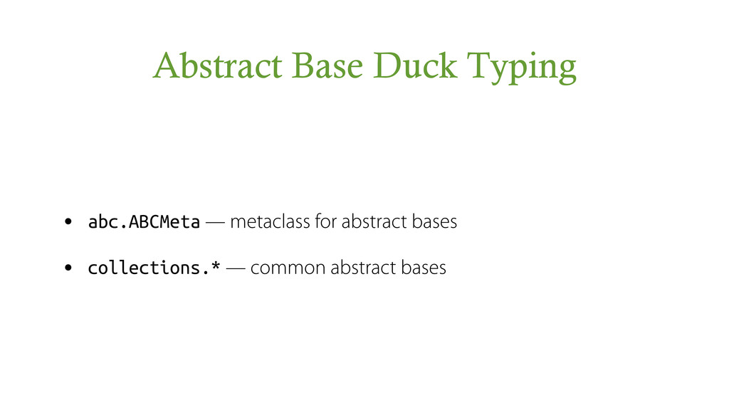 Abstract Base Duck Typing • abc.ABCMeta — metac...