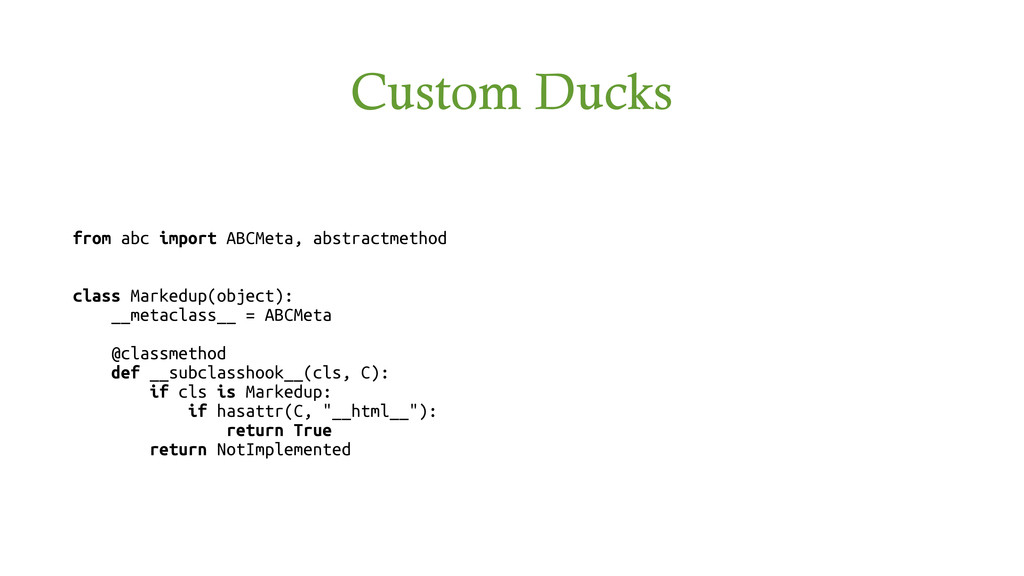 Custom Ducks from abc import ABCMeta, abstractm...