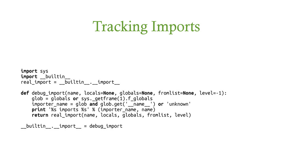 Tracking Imports import sys import __builtin__ ...