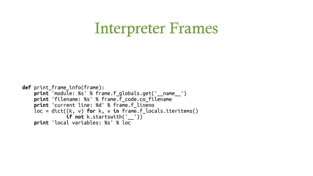 Interpreter Frames def print_frame_info(frame):...