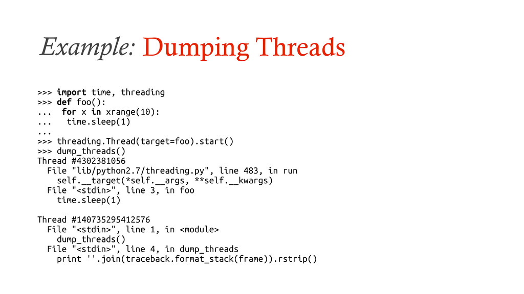 Example: Dumping Threads >>> import time, threa...
