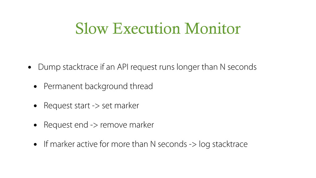 Slow Execution Monitor • Dump stacktrace if an ...