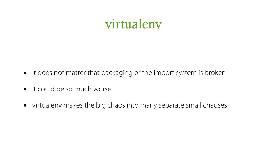 virtualenv • it does not matter that packaging ...