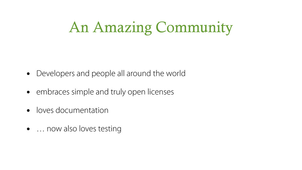 An Amazing Community • Developers and people al...