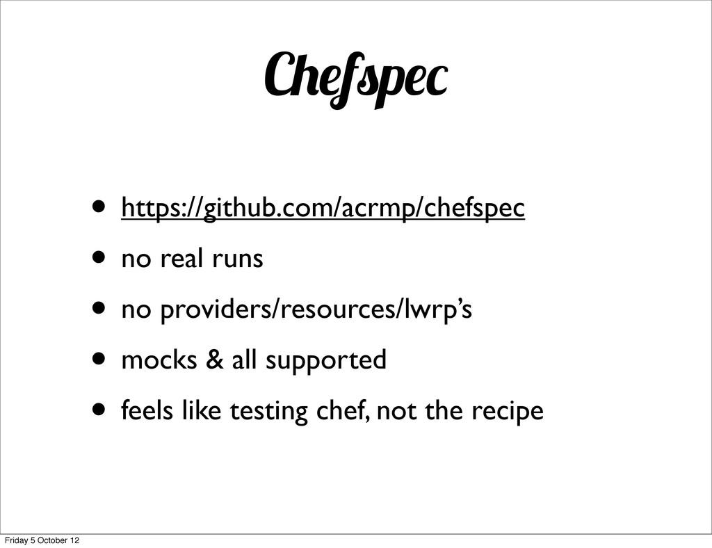C f p • https://github.com/acrmp/chefspec • no ...