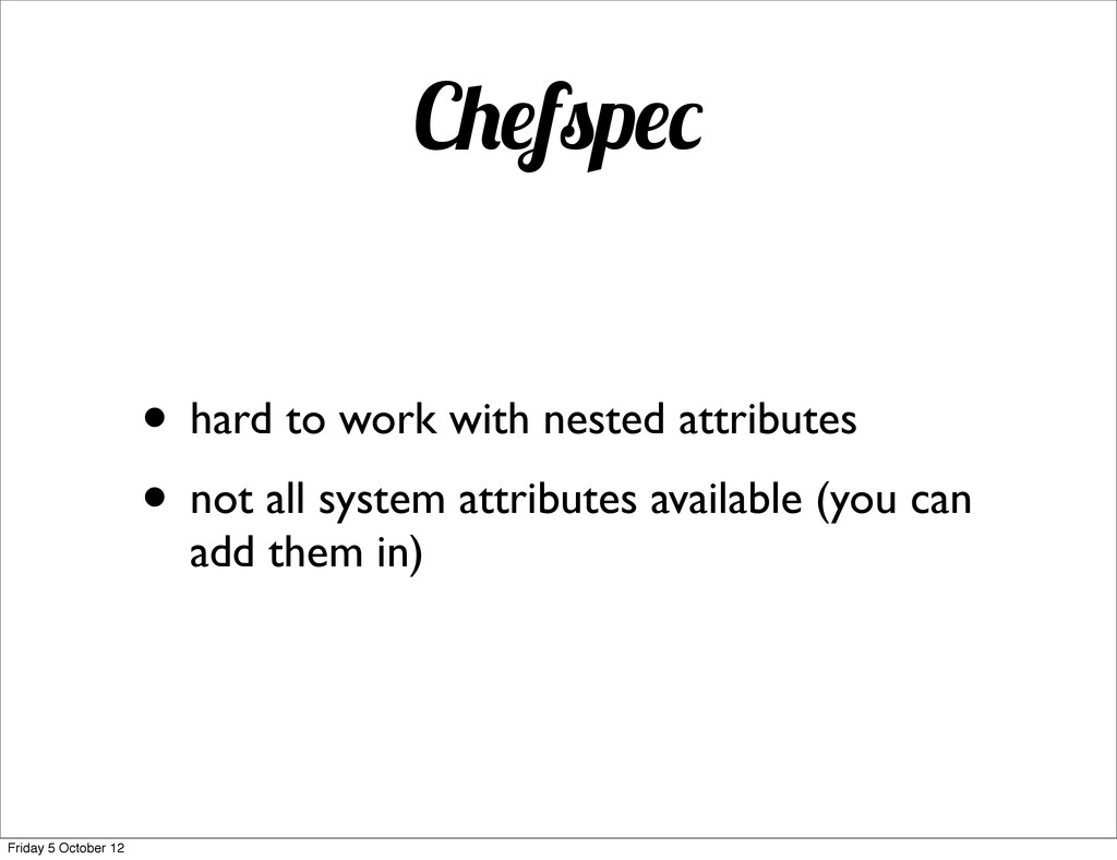 C f p • hard to work with nested attributes • n...