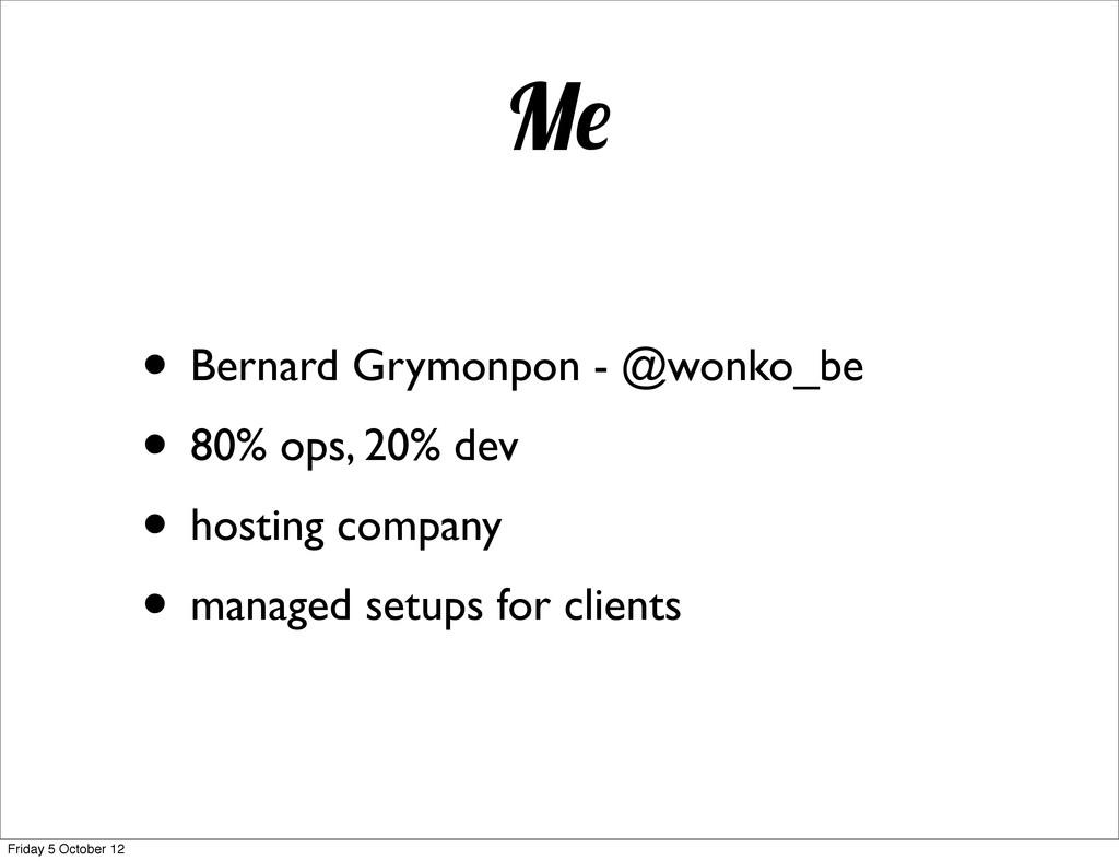 M • Bernard Grymonpon - @wonko_be • 80% ops, 20...