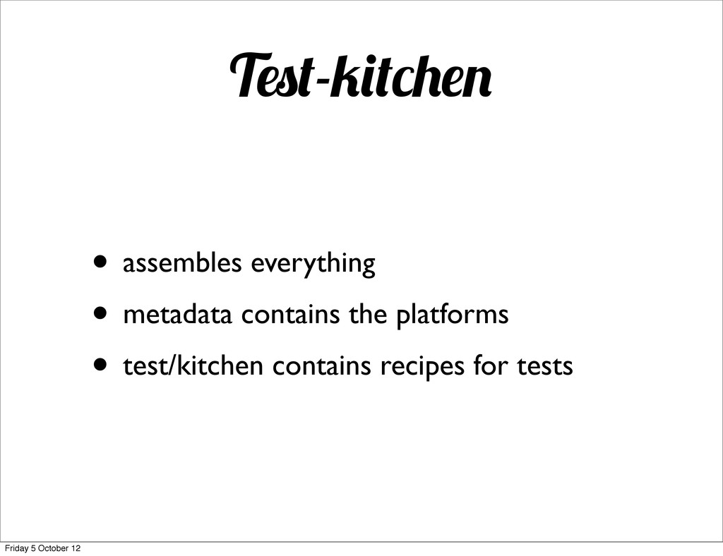 T - • assembles everything • metadata contains ...