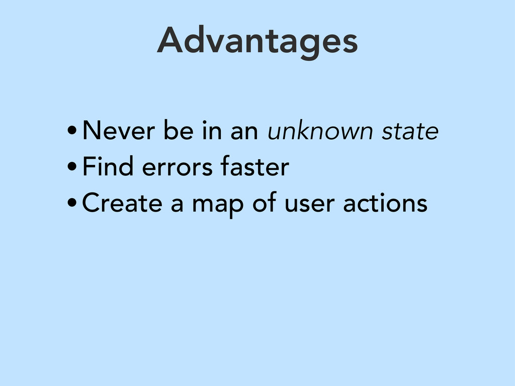 Advantages •Never be in an unknown state •Find ...