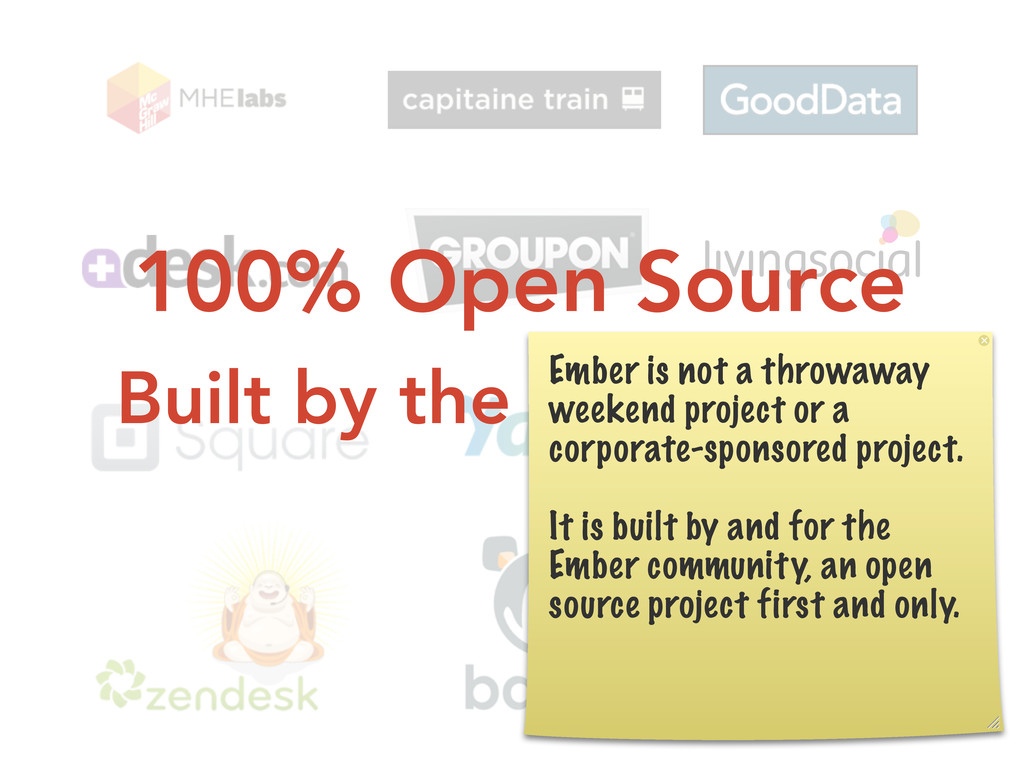 100% Open Source Built by the Community Ember i...