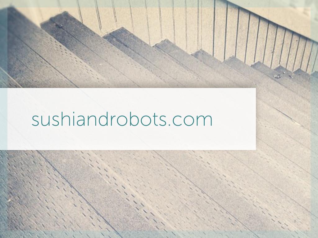 sushiandrobots.com