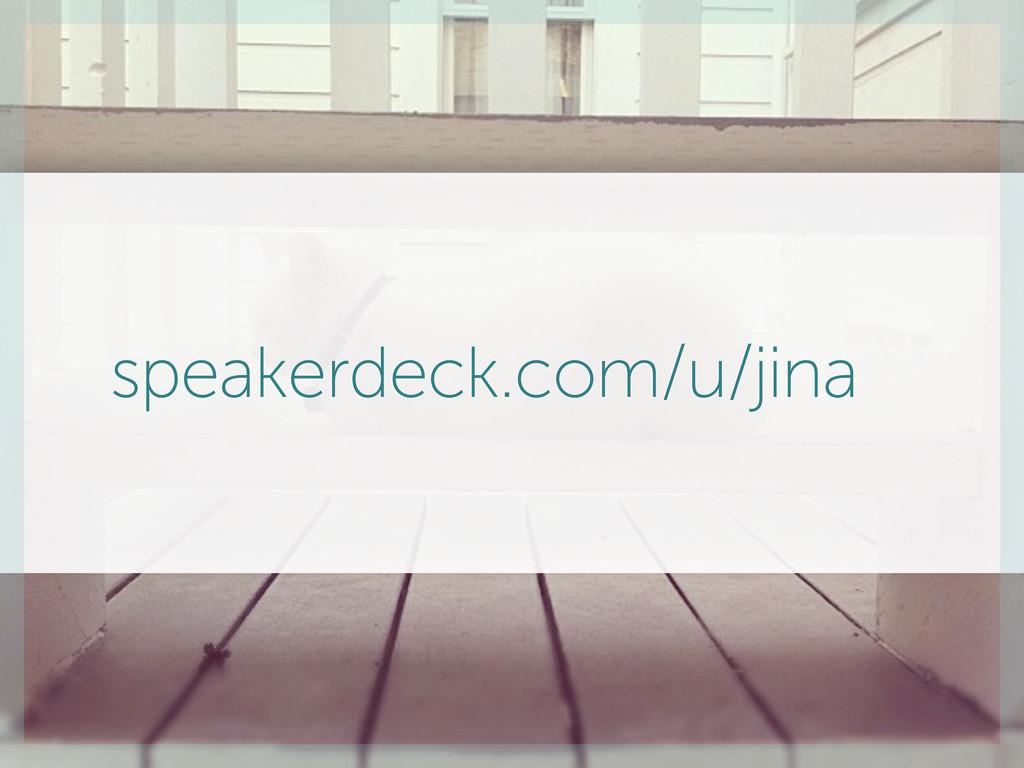 speakerdeck.com/u/jina