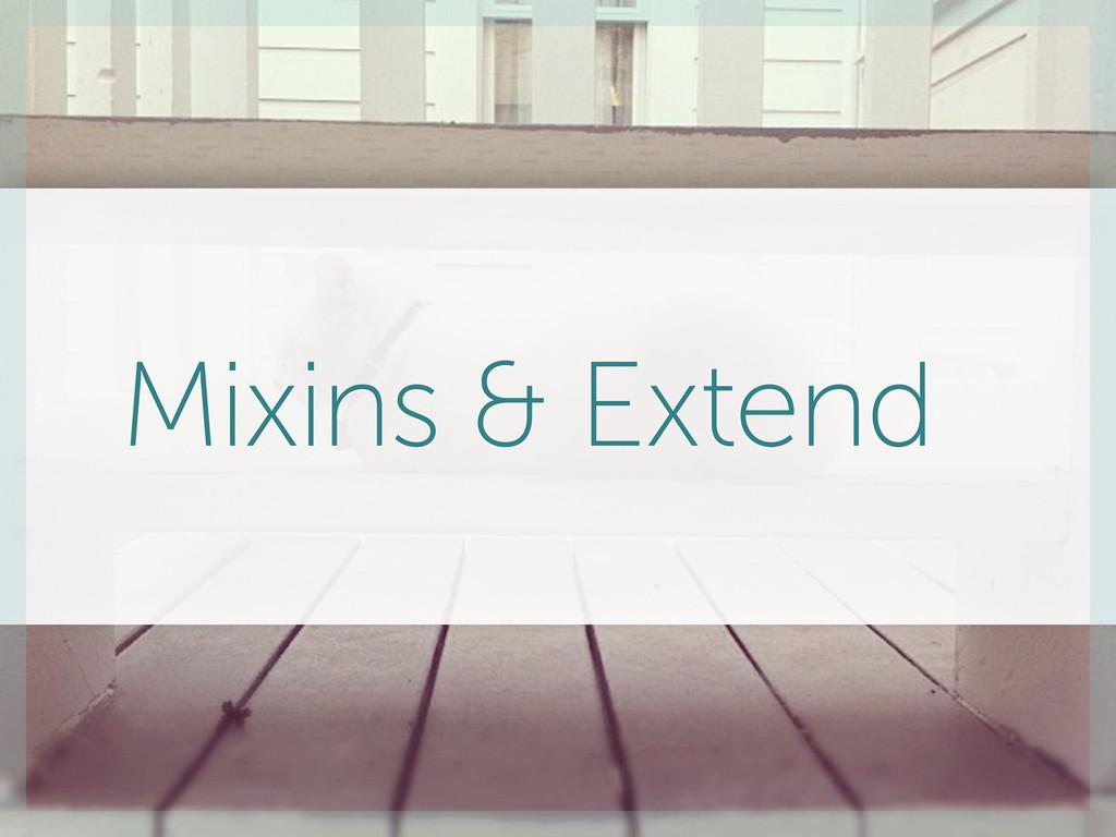 Mixins & Extend