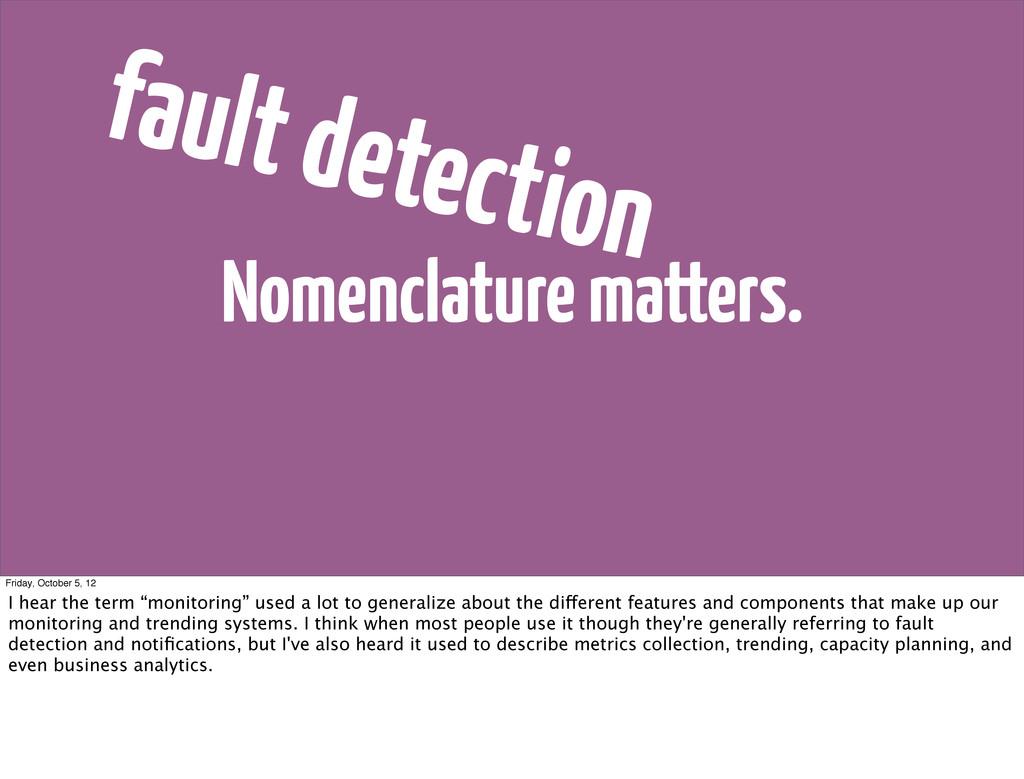 Nomenclature matters. fault detection Friday, O...