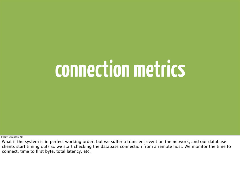 connection metrics Friday, October 5, 12 What i...