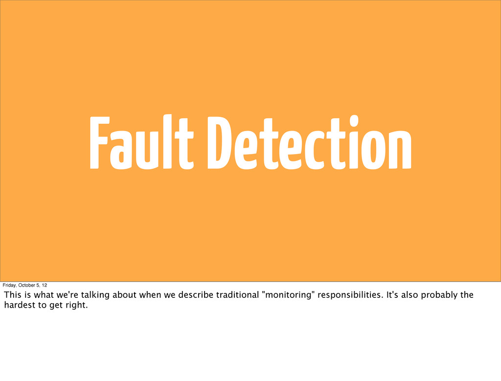 Fault Detection Friday, October 5, 12 This is w...