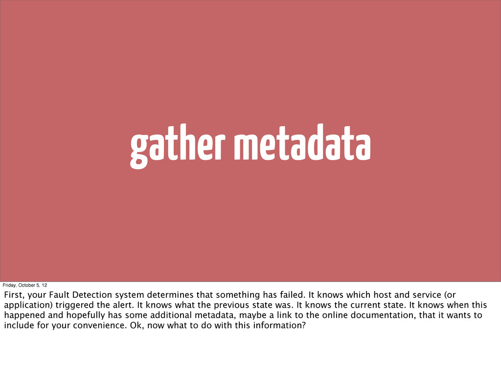 gather metadata Friday, October 5, 12 First, yo...