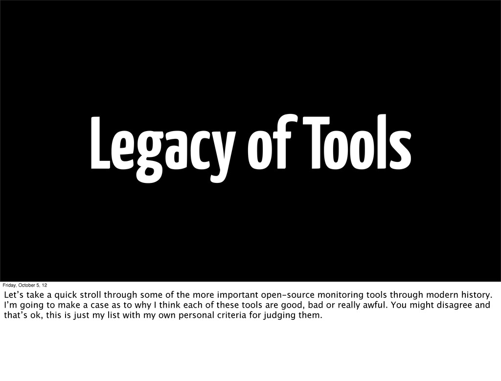 Legacy of Tools Friday, October 5, 12 Let's tak...
