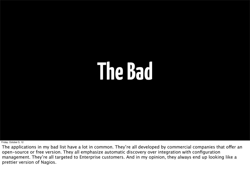The Bad Friday, October 5, 12 The applications ...
