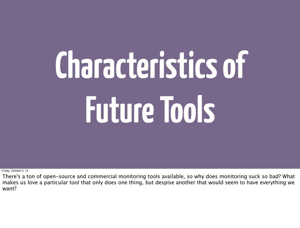 Characteristics of Future Tools Friday, October...
