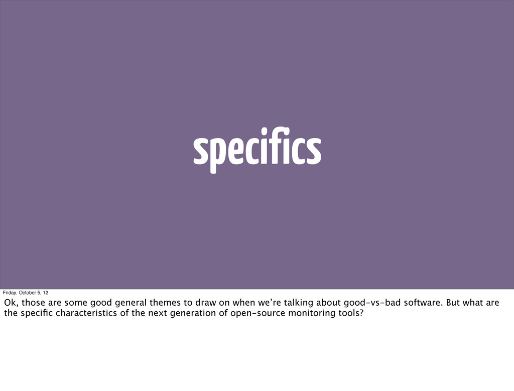 specifics Friday, October 5, 12 Ok, those are s...