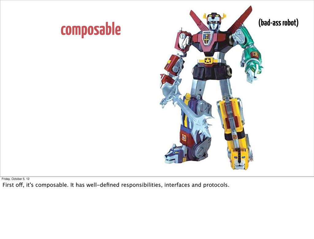 composable (bad-ass robot) Friday, October 5, 1...