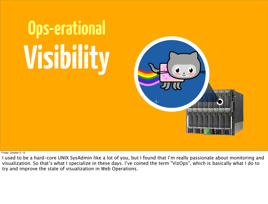 Ops-erational Visibility Friday, October 5, 12 ...