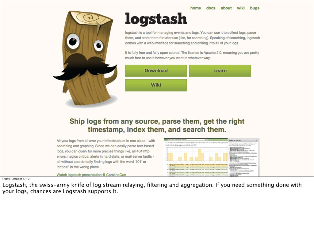Friday, October 5, 12 Logstash, the swiss-army ...