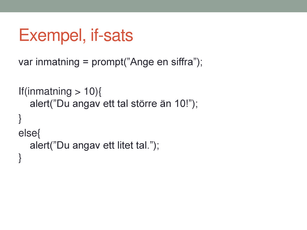 "Exempel, if-sats var inmatning = prompt(""Ange e..."