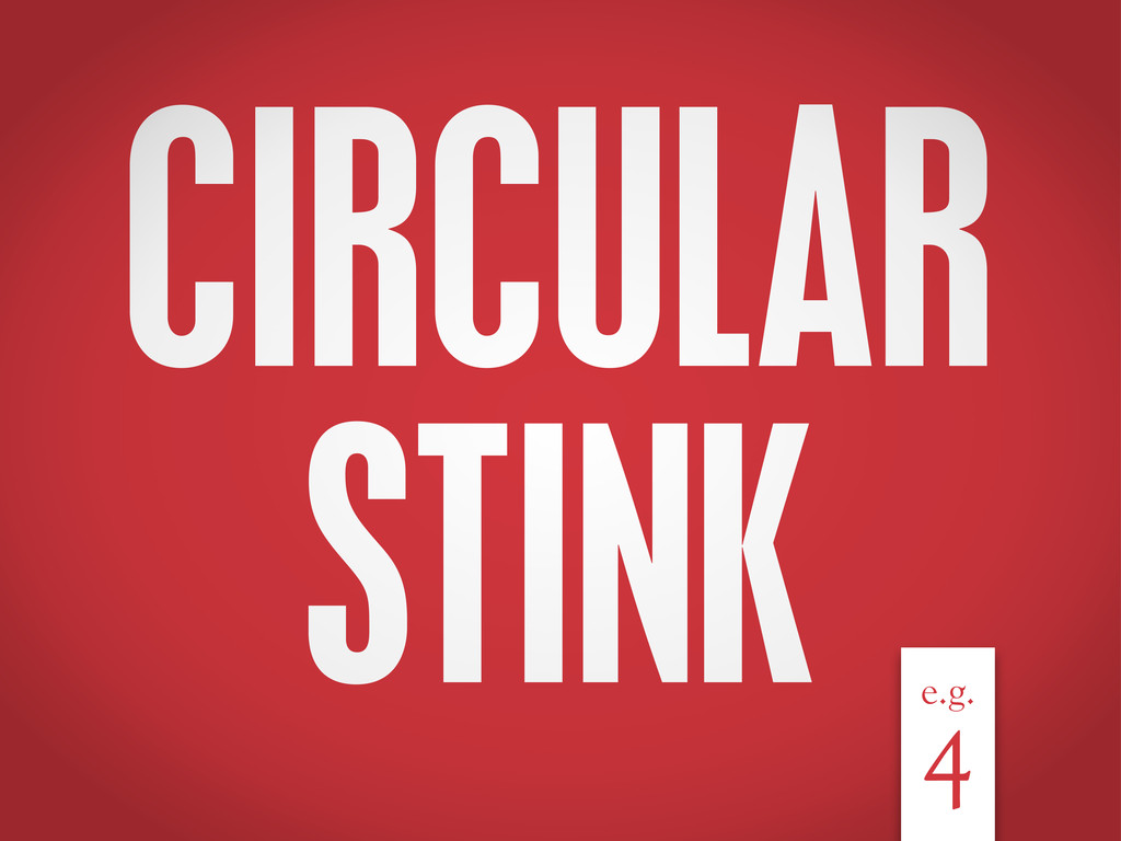 CIRCULAR STINK e.g. 4