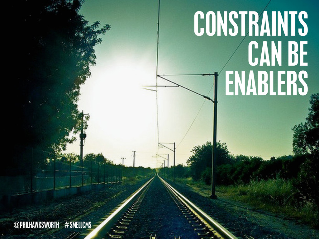 SMELLCMS # @PHILHAWKSWORTH CONSTRAINTS CAN BE E...
