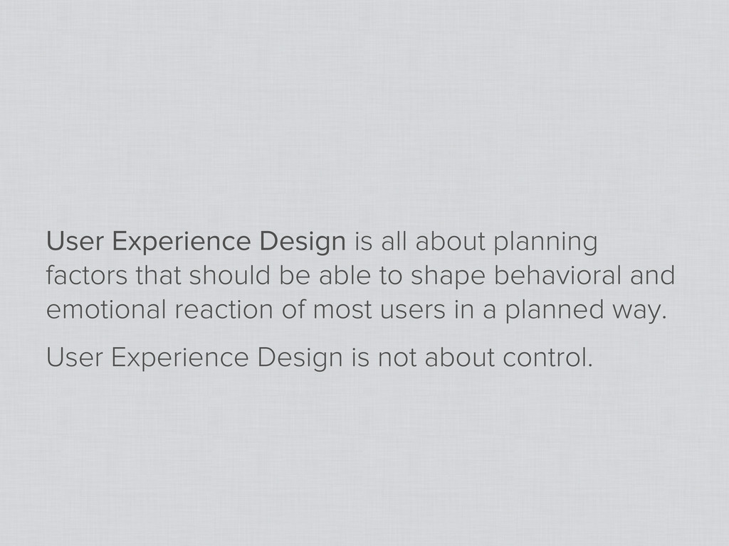 User Experience Design is all about planning fa...
