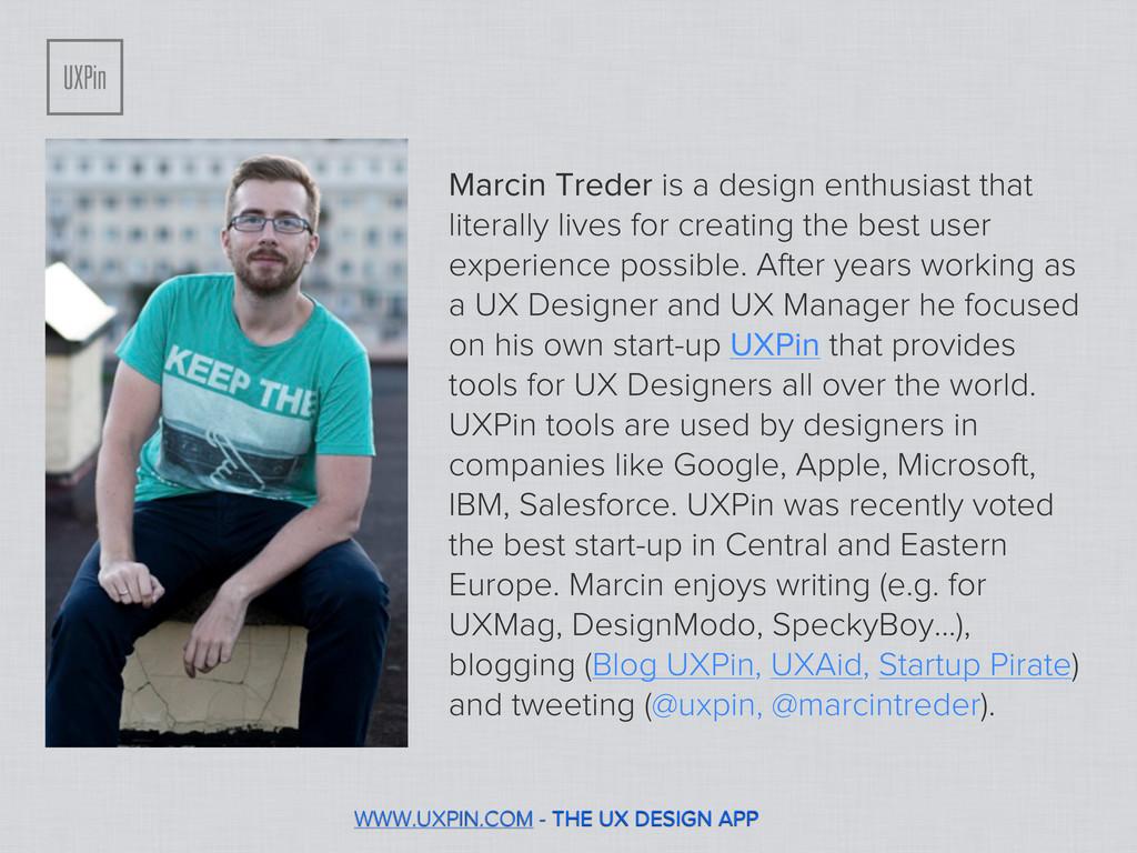 WWW.UXPIN.COM - THE UX DESIGN APP Marcin Treder...