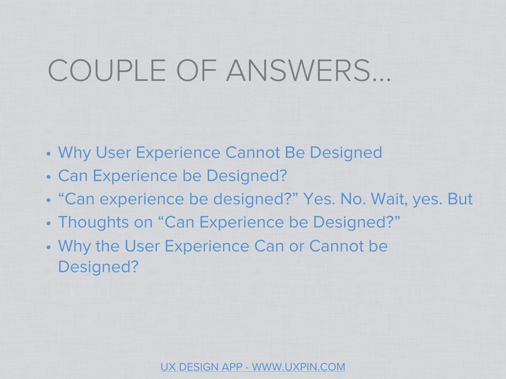 UX DESIGN APP - WWW.UXPIN.COM • Why the User Ex...