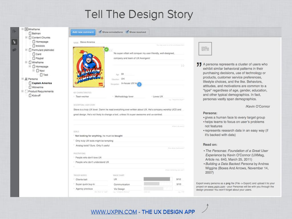 WWW.UXPIN.COM - THE UX DESIGN APP Tell The Desi...