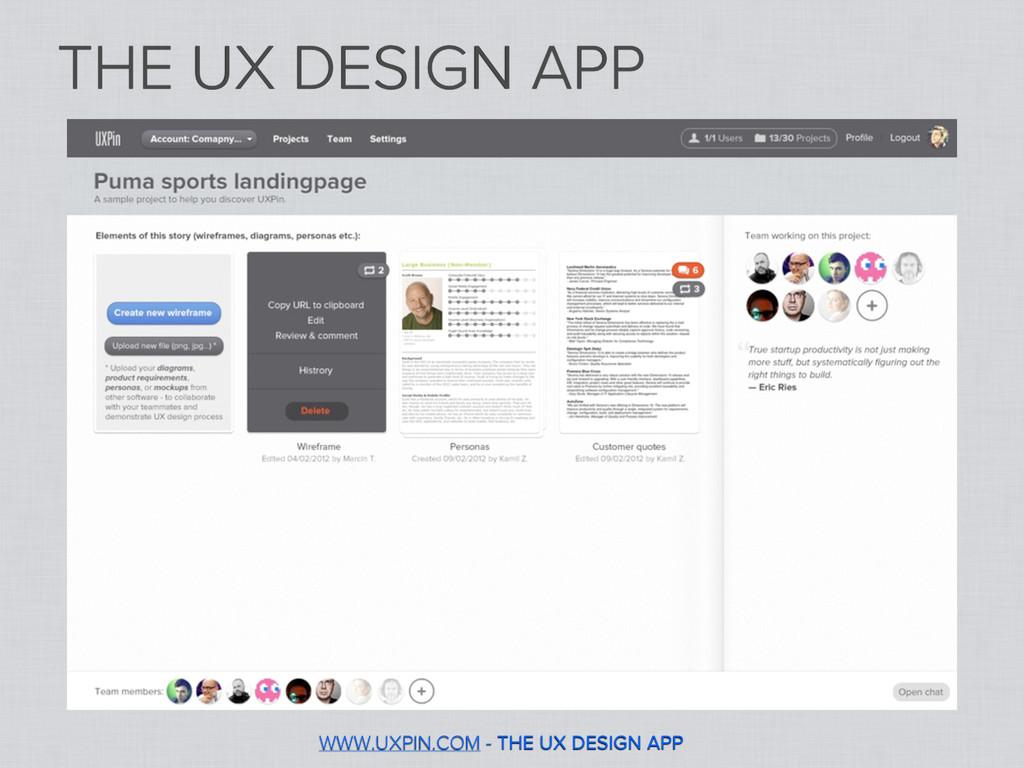 WWW.UXPIN.COM - THE UX DESIGN APP THE UX DESIGN...