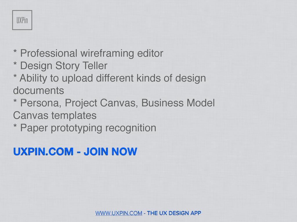 WWW.UXPIN.COM - THE UX DESIGN APP * Professiona...