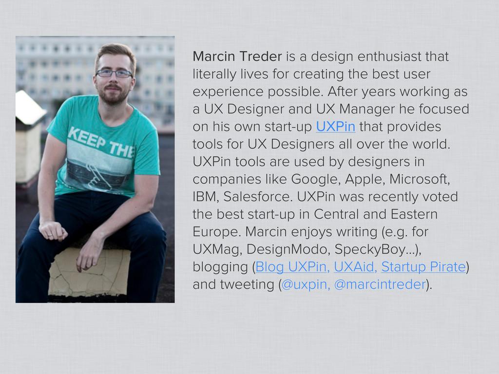 Marcin Treder is a design enthusiast that liter...