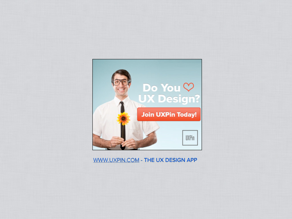 WWW.UXPIN.COM - THE UX DESIGN APP