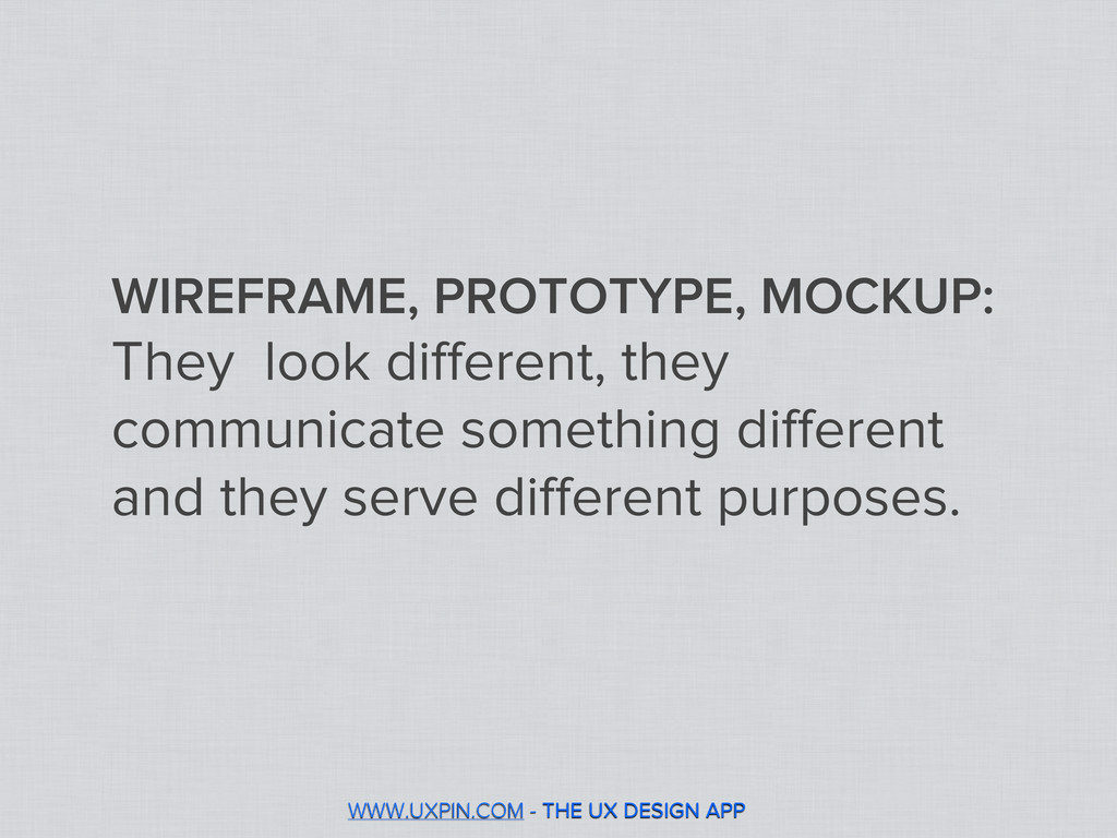 WIREFRAME, PROTOTYPE, MOCKUP: They look differen...