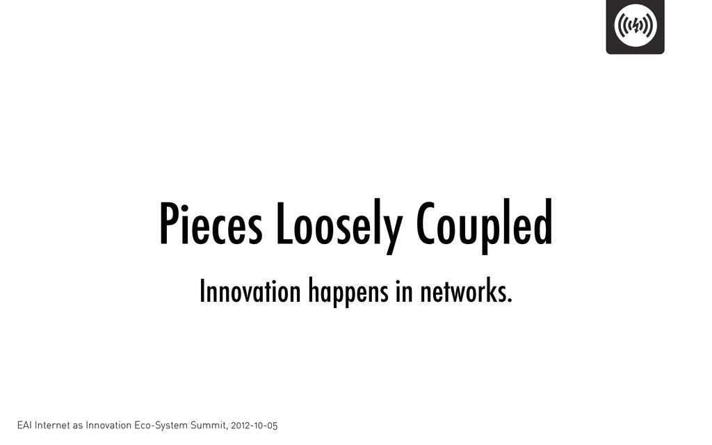 Pieces Loosely Coupled EAI Internet as Innovati...