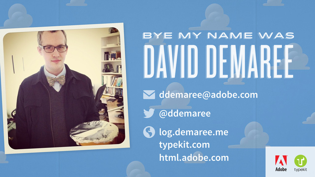 DAVID DEMAREE BYE my name WAs ✉   ddemaree@ado...