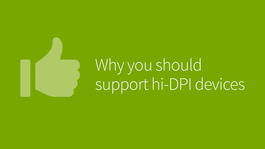 Why you should support hi-DPI devices