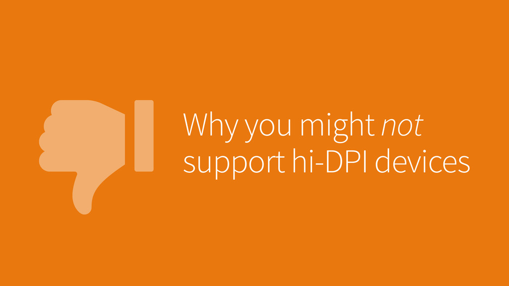 Why you might not support hi-DPI devices