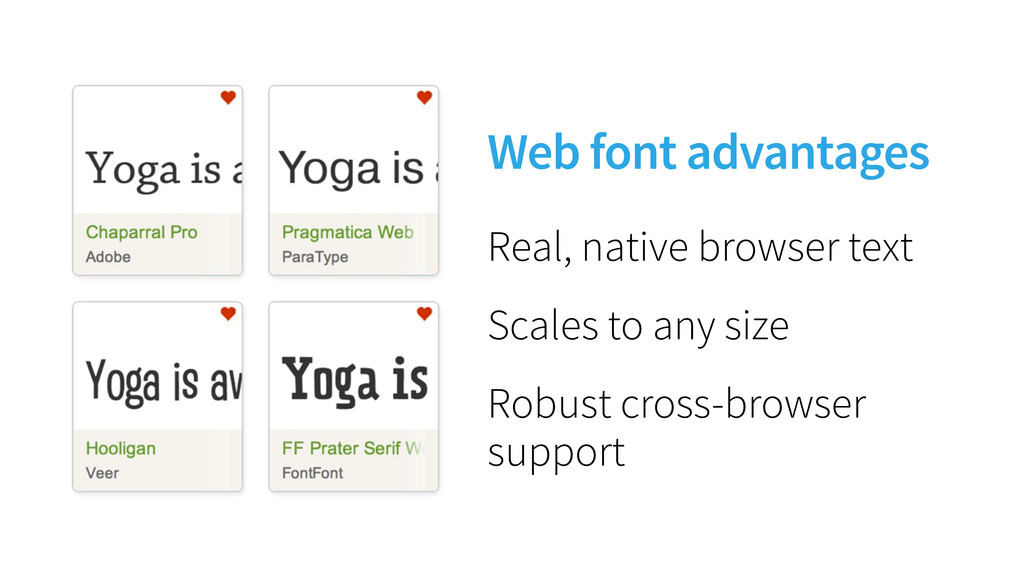 Web font advantages Real, native browser text S...