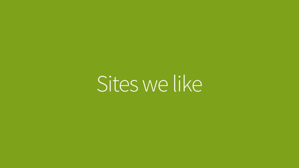 Sites we like