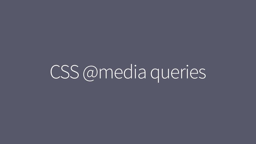 CSS @media queries