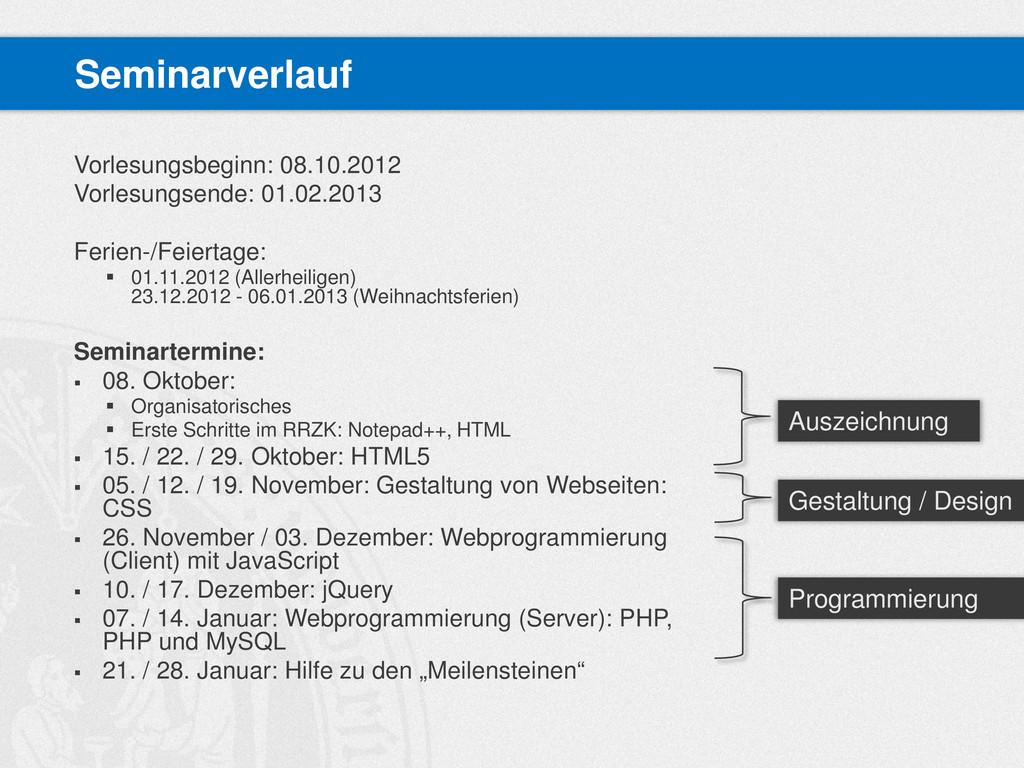 Vorlesungsbeginn: 08.10.2012 Vorlesungsende: 01...