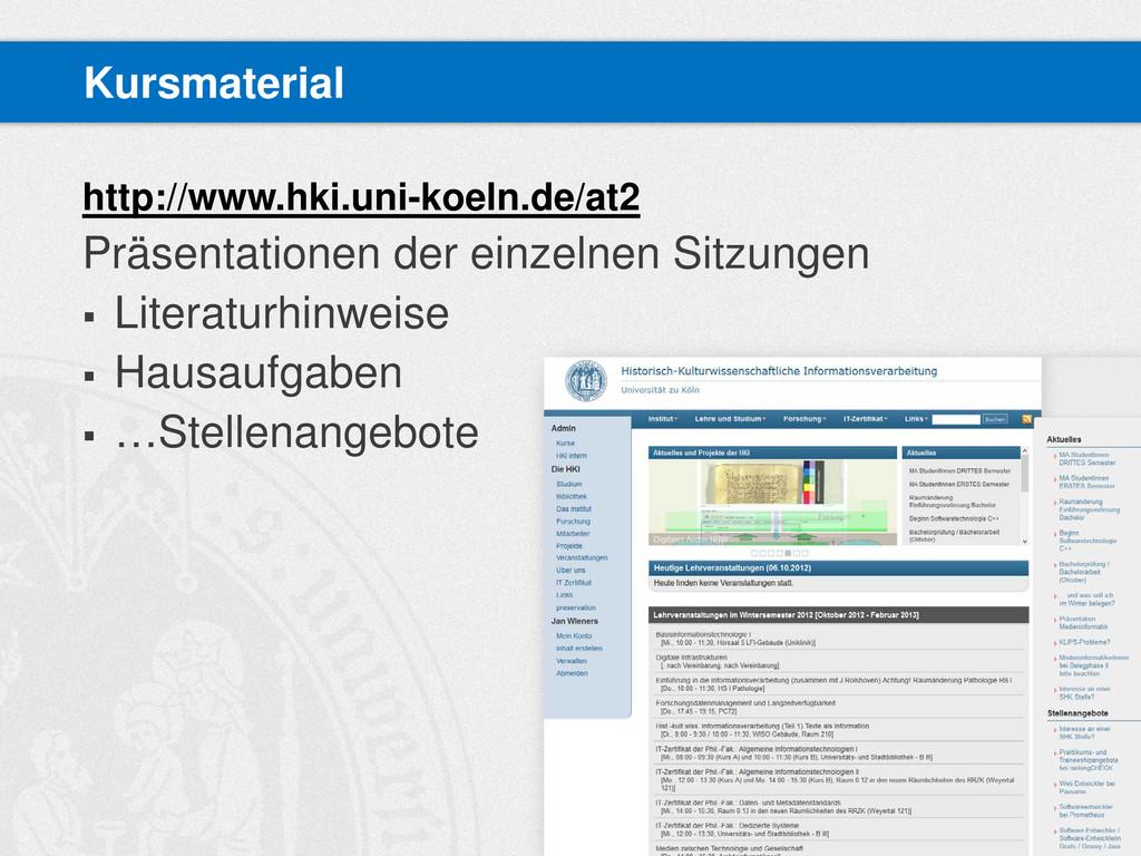 http://www.hki.uni-koeln.de/at2 Präsentationen ...